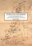 Patrolling the Border: Theft and Violence on the Creek-Georgia Frontier, 1770–1796 by Joshua Haynes