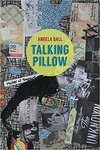 Talking Pillow by Angela S. Ball