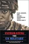 Integrating the US Military: Race, Gender, and Sexual Orientation since World War II