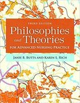 Philosophies and Theories for Advanced Nursing Practice by Janie B. Butts D.S.N., RN and Karen Rich