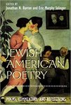Jewish American Poetry: Poems, Commentary, and Reflections by Jonathan N. Barron and Eric M. Selinger