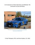 An Introduction to Police Operations and Methods: The Connection to Law and History by R. Alan Thompson and Anne Hudson